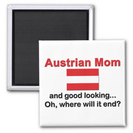 Good Looking Austrian Mom Refrigerator Magnets