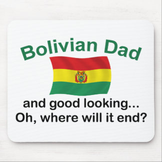 Good Looking Bolivian Dad Mouse Pad