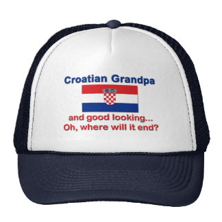 Good Looking Croatian Grandpa Trucker Hat