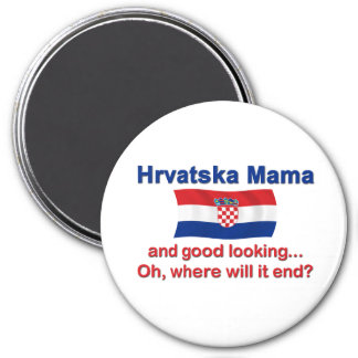 Good Looking Croatian Mama 3 Inch Round Magnet