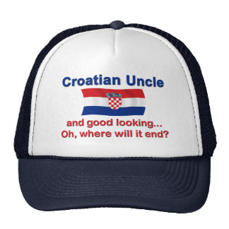 Good Looking Croatian Uncle Trucker Hat