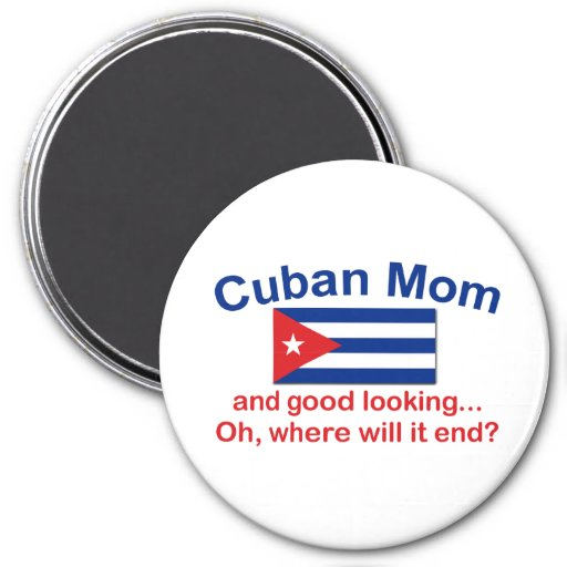 Good Looking Cuban Mom Fridge Magnet