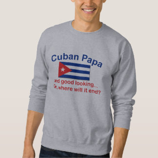 Good Looking Cuban Papa Sweatshirt