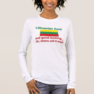 Good Looking Lithuanian Aunt Long Sleeve T-Shirt