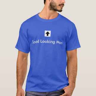 Good Looking Man T-Shirt