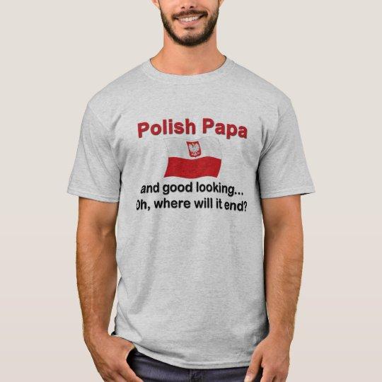 Good Looking Polish Papa T-Shirt