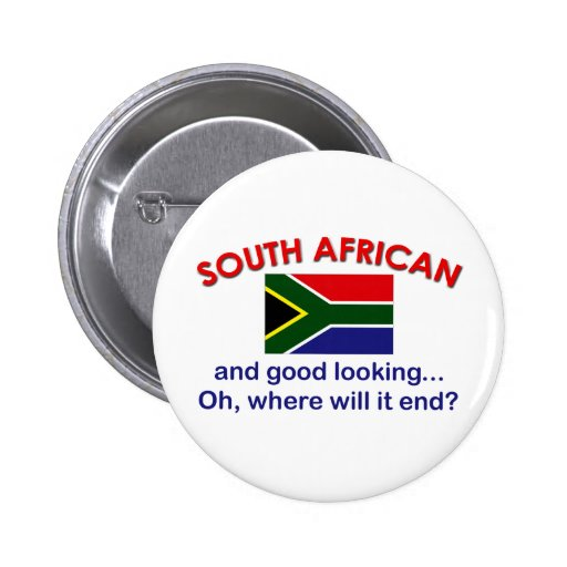 Good Looking South African Pinback Buttons