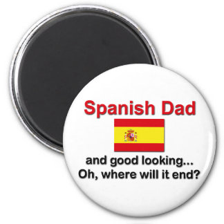 Good Looking Spanish Dad 2 Inch Round Magnet
