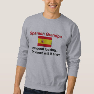 Good Looking Spanish Grandpa Sweatshirt