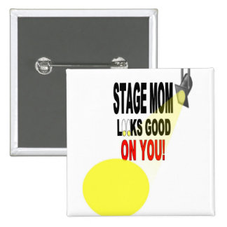 Good Looking Stage Mom Button
