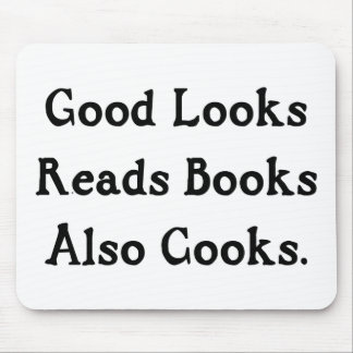Good Looks Reads Books Also Cooks Mouse Pad