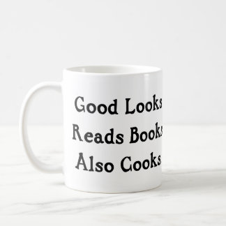 Good Looks Reads Books Also Cooks Coffee Mug