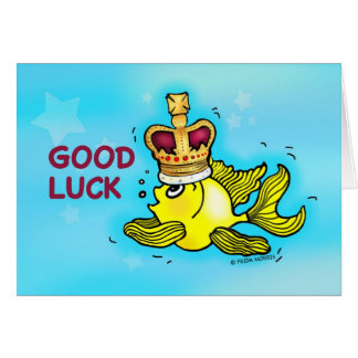 GOOD LUCK funny cute goldfish wearing a crown Greeting Card