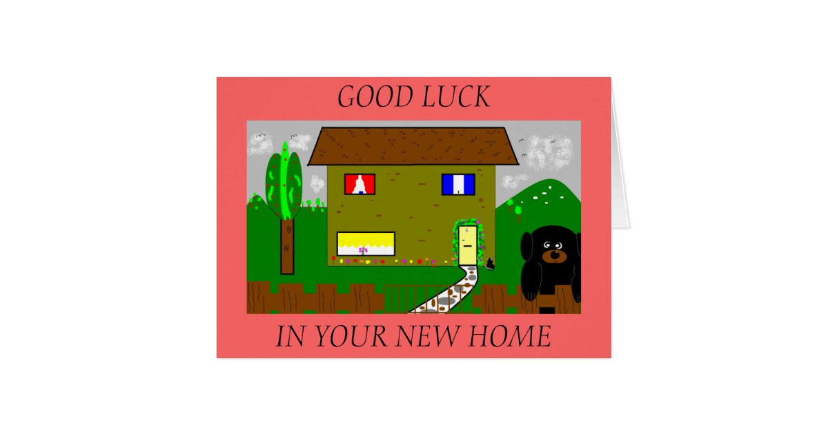 , GOOD LUCK, IN YOUR NEW HOME CARD | Zazzle.com