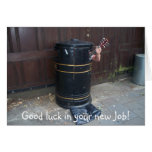 Good luck in your new Job! Cards