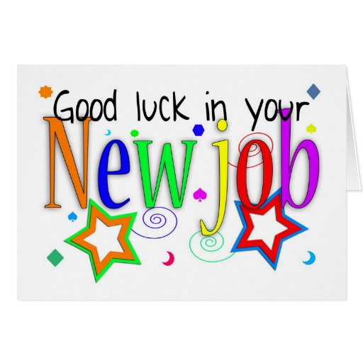 good luck in your new job greeting card new job zazzle