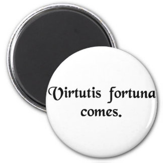 Good luck is the companion of courage. 2 inch round magnet