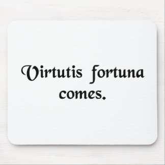 Good luck is the companion of courage. mousepad