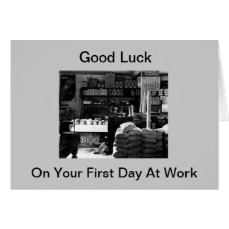 Good Luck On Your First Day At Work Card