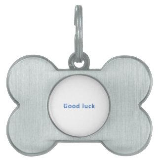 Good luck pet name tag