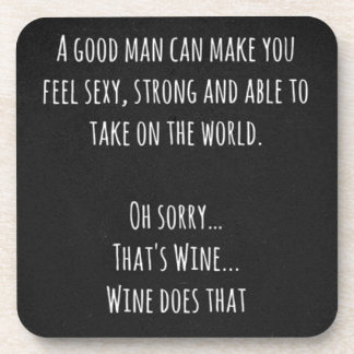 GOOD MAN AND WINE CONFIDENT HAPPY FUNNY HUMOR QUOT BEVERAGE COASTER