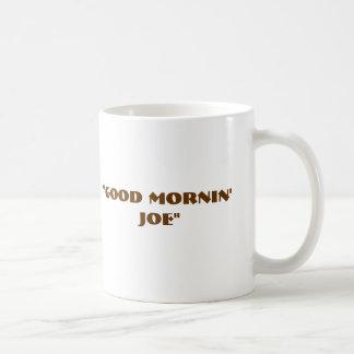 """Good Mornin' Joe"" Classic White Coffee Mug"