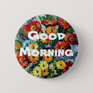 Good Morning  2¼ Inch Round Button