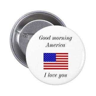 Good morning America, I love you Pinback Button