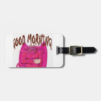 Good Morning! Bag Tag