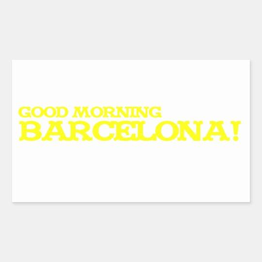 Good morning Barcelona Rectangular Sticker