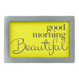 GOOD MORNING BEAUTIFUL COMPLIMENTS EXPRESSIONS SAY RECTANGULAR BELT BUCKLES
