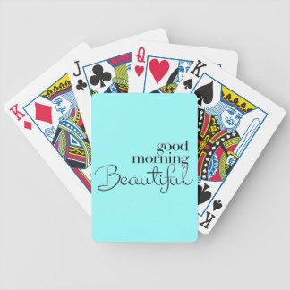 GOOD MORNING BEAUTIFUL COMPLIMENTS EXPRESSIONS SAY BICYCLE PLAYING CARDS