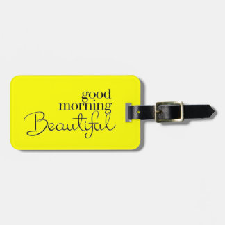 GOOD MORNING BEAUTIFUL COMPLIMENTS EXPRESSIONS SAY BAG TAGS