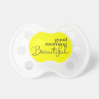 GOOD MORNING BEAUTIFUL COMPLIMENTS EXPRESSIONS SAY PACIFIER