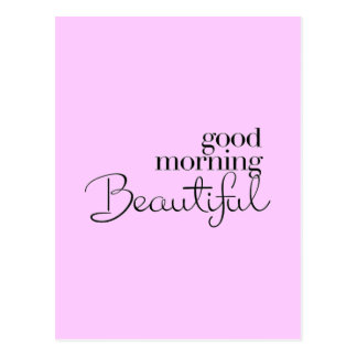 GOOD MORNING BEAUTIFUL COMPLIMENTS EXPRESSIONS SAY POSTCARD
