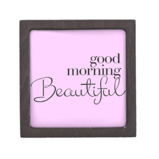 GOOD MORNING BEAUTIFUL COMPLIMENTS EXPRESSIONS SAY PREMIUM JEWELRY BOX