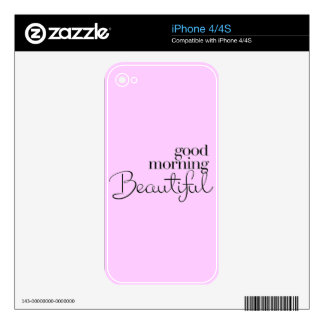 GOOD MORNING BEAUTIFUL COMPLIMENTS EXPRESSIONS SAY SKINS FOR THE iPhone 4
