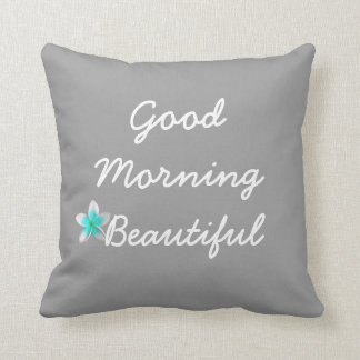 Good Morning Beautiful Pillow