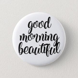 Good Morning Beautiful Pinback Button
