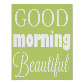 Good Morning Beautiful Poster