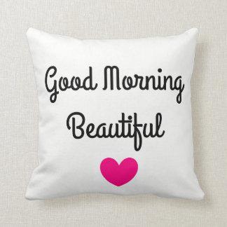Good Morning Beautiful Throw Pillow