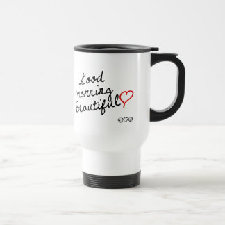 Good Morning Beautiful! Travel Mug