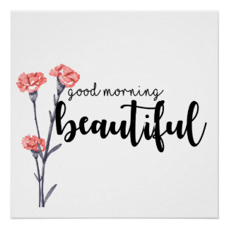 Good morning beautiful with carnations poster
