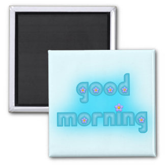 Good Morning Blue Square 2 Inch Square Magnet