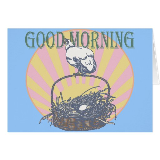 Good Morning Chicken Greeting Card