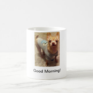 Good Morning Chihuahua Mug