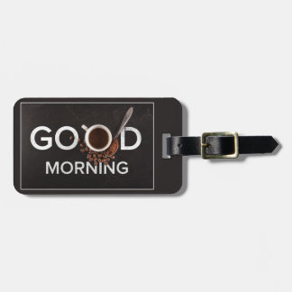 Good Morning Coffee custom luggage tag