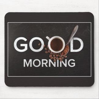 Good Morning Coffee mousepad