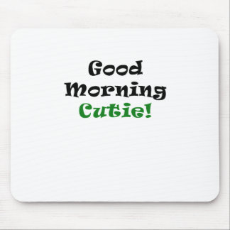 Good Morning Cutie Mouse Pad