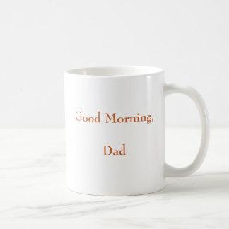 Good Morning,Dad Coffee Mug